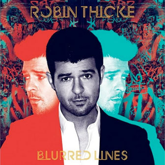 """Give It 2 U"" by Robin Thicke"