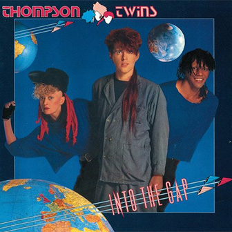 """""""Into The Gap"""" album by Thompson Twins"""