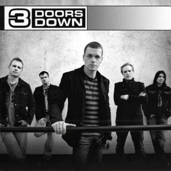 """It's Not My Time"" by 3 Doors Down"