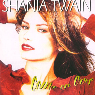 """Come On Over"" album by Shania Twain"