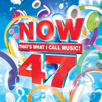 """NOW 47"" album by Various Artists"