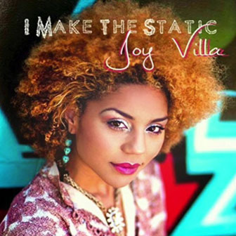 """I Make The Static"" EP by Joy Villa"