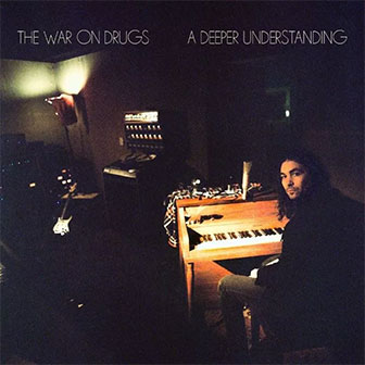 """A Deeper Understanding"" album by The War On Drugs"