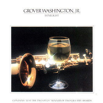 """""""Just The Two Of Us"""" by Grover Washington, Jr."""