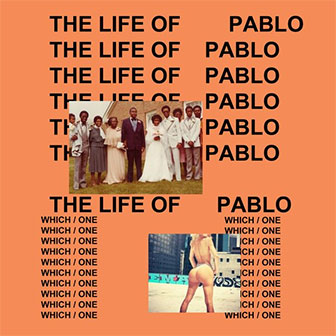 """""""The Life Of Pablo"""" album by Kanye West"""