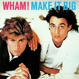 """""""Make It Big"""" album by Wham"""