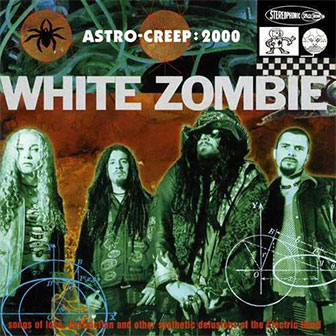 """Astro Creep: 2000"" album by White Zombie"
