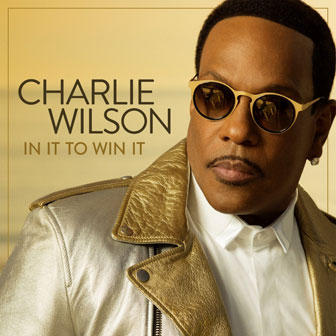 """In It To Win It"" album by Charlie Wilson"