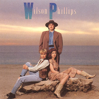 """Hold On"" by Wilson Phillips"