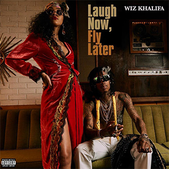 """Laugh Now, Fly Later"" album by Wiz Khalifa"