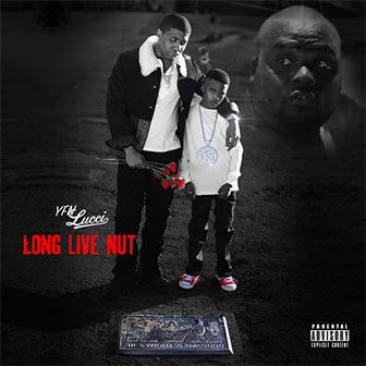 """Long Live Nut"" album by YFN Lucci"