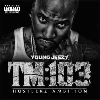 """I Do"" by Young Jeezy"