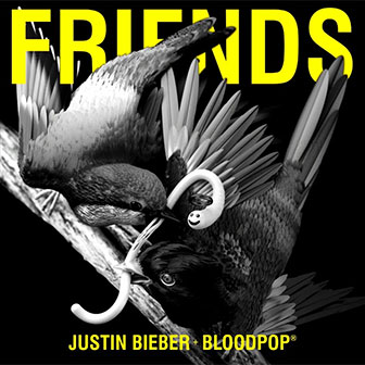 """Friends"" by Justin Bieber"