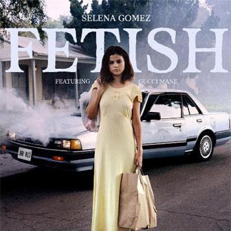 """""""Fetish"""" by Selena Gomez"""