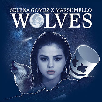 """""""Wolves"""" by Selena Gomez"""
