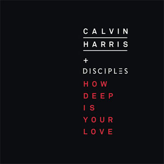 """How Deep Is Your Love"" by Calvin Harris"