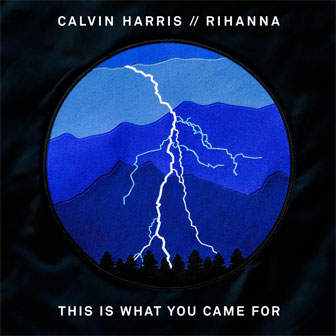 """This Is What You Came For"" by Calvin Harris"