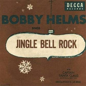 """""""Jingle Bell Rock"""" by Bobby Helms"""